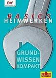 Heimwerken Basics: Grundwissen kompakt