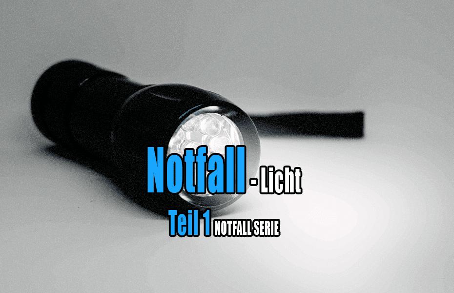 Notfall Licht - Teil 1 Licht ohne Strom