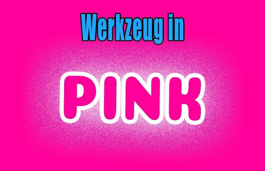 Pinkes Werkzeug Übersicht