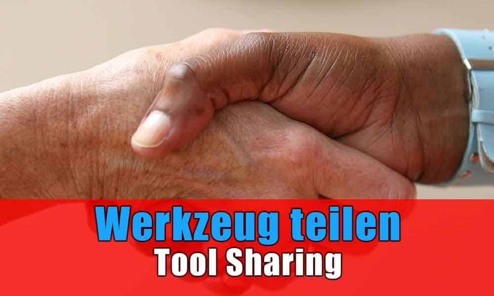 Werkzeug teilen - Tool Sharing