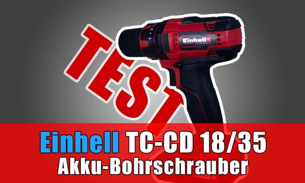 Einhell Akkuschrauber TC-CD 18 35 im Test