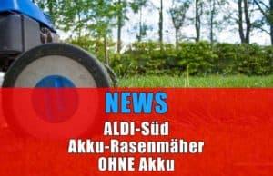 News: Akku-Rasenmäher bei Aldi