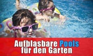 Aufblasbarer Pool für den Garten