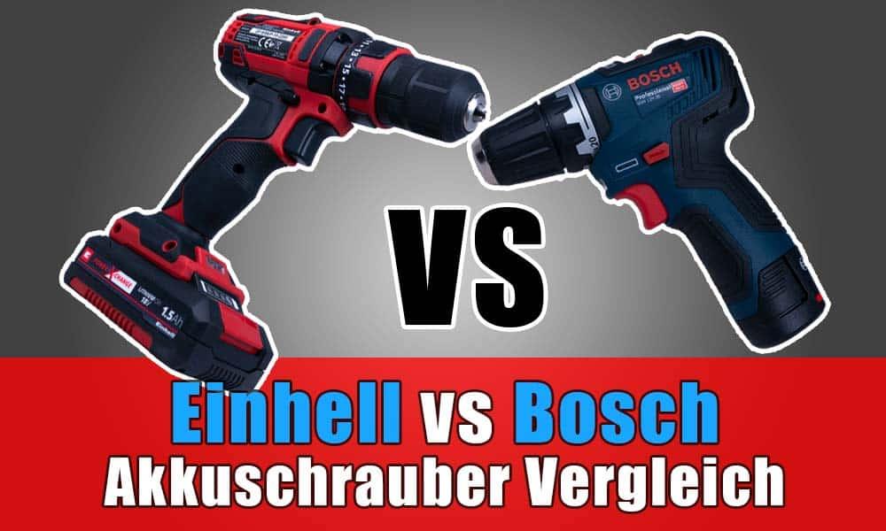 Einhell vs Bosch Akkuschrauber Vergleich