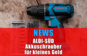 News Ferrex Akkuschrauber bei Aldi