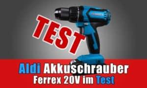 Test Ferrex 20V Akkuschrauber
