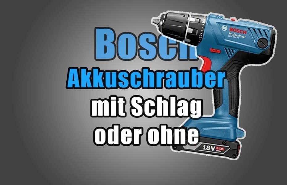 Bosch Akkuschrauber mit Schlag oder ohne